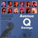 Avenue Q Swings Poster of Performers To download music recorded live go to Aveqswings